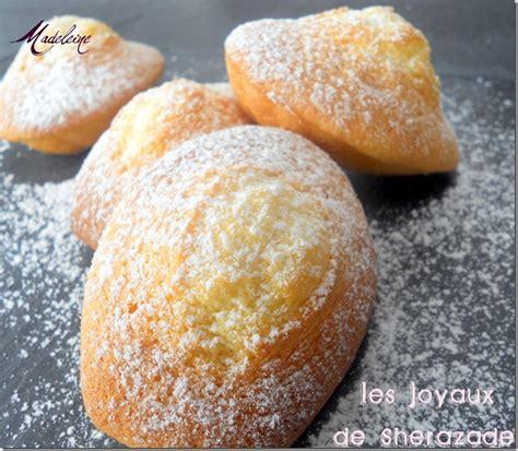 la cuisine de sherazade recette de madeleine de commercy les joyaux de sherazade
