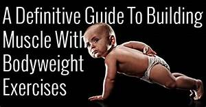 A Definitive Guide To Building Muscle With Bodyweight