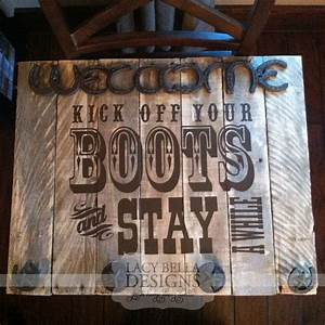 quotkick off your boots and stay a whilequot vinyl lettering With rustic sign lettering