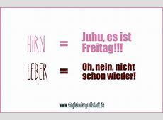 Spruch Hirn & Leber es ist Freitag! Single in der