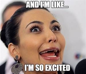 Excited Memes -... Excited Girl Quotes