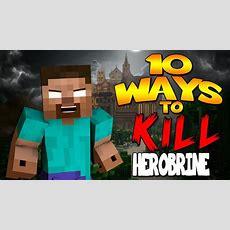 Minecraft  10 Ways To Kill  Herobrine! Youtube