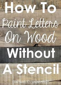how to paint letters on wood without a stencil painted With woodworking letter stencils