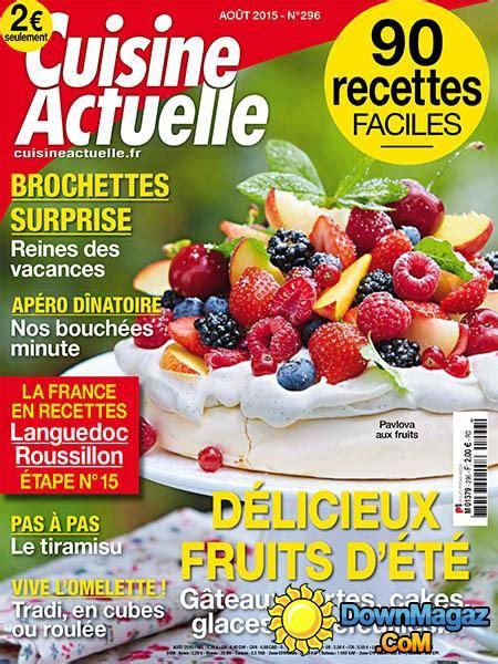 cuisine actuelle fr cuisine actuelle août 2015 no 296 pdf