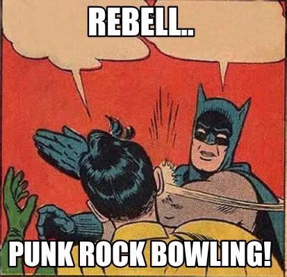 Punk Rock Memes - meme creator rebell punk rock bowling meme generator at memecreator org