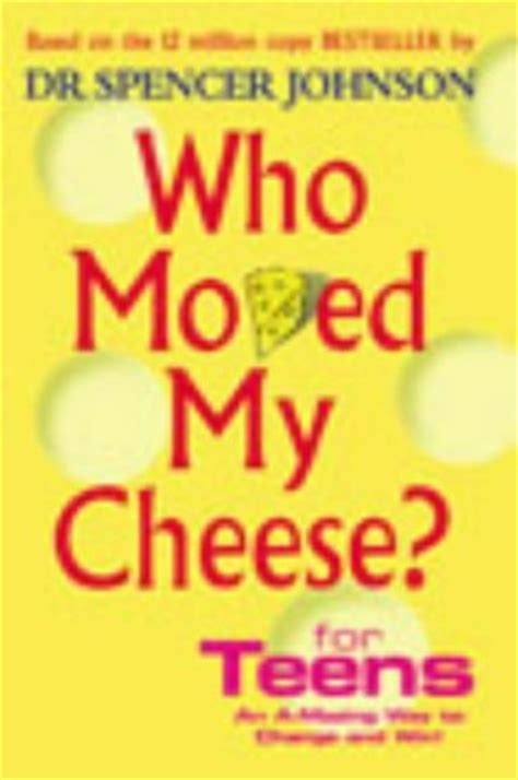 moved  cheese  teens  spencer johnson