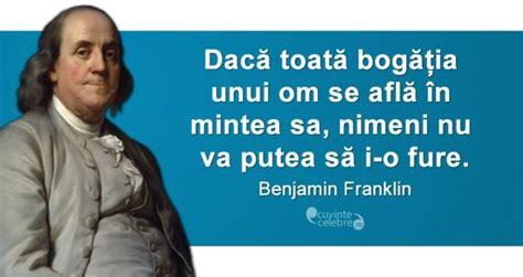 tu unde ți ții bogăția citat de benjamin franklin
