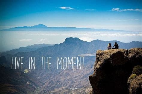 Live In The Moment Pictures, Photos, And Images For