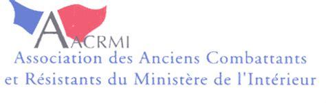 association des anciens combattants et r 233 sistants du minist 232 re de l int 233 rieur