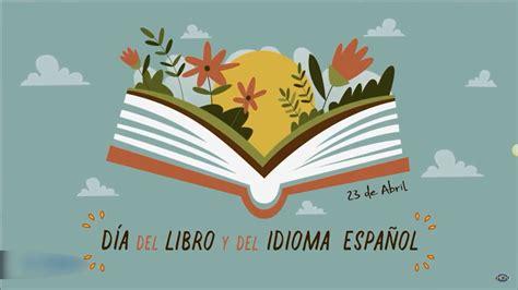 Celebran el Día del Idioma Español y del Libro   HCH.TV