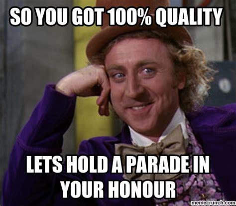 Qa Memes - so you got 100 quality