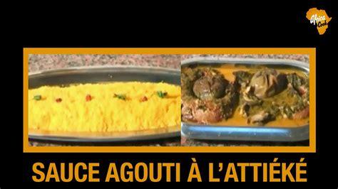 recette de cuisine cote d ivoire recette de l 39 attiéké sauce agouti cuisine ivoirienne
