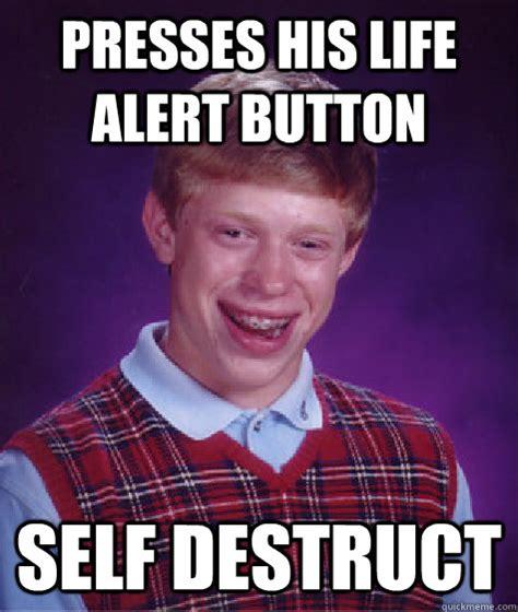 Life Alert Meme - self destruct button memes