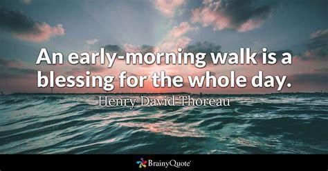 henry david thoreau  early morning walk   blessing