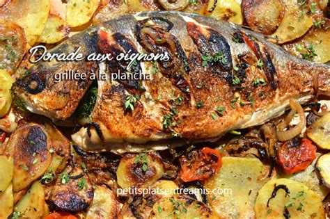 cuisiner une dorade au four dorade aux oignons grillée à la plancha petits plats