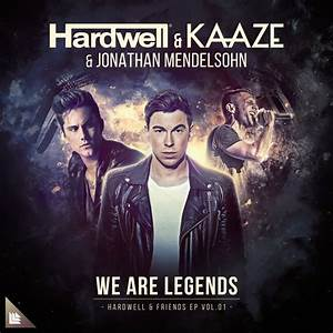 We Are Legends, a song by Hardwell, Kaaze, Jonathan ...