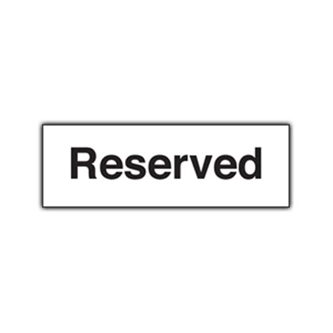 reserved sign reserved sign rigid plastic the label