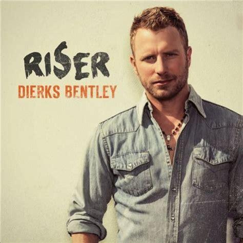 Dierks Bentley Song Lyrics By Albums Metrolyrics