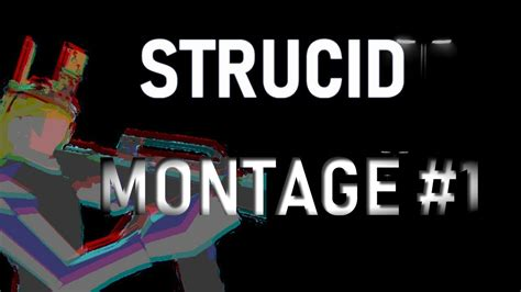 strucid montage youtube