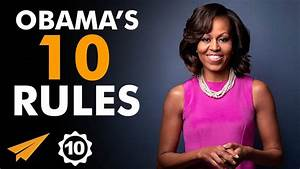 Michelle Obama's Top 10 Rules For Success (@FLOTUS) - YouTube
