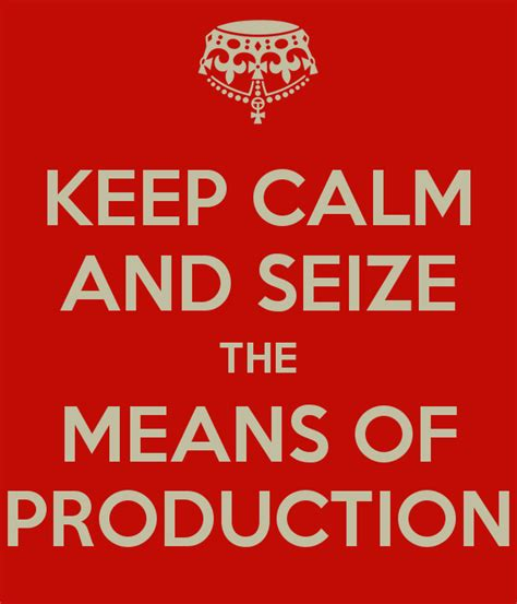 Seize The Memes Of Production - seize the means of production know your meme
