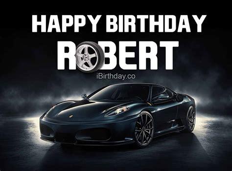 happy birthday robert car happy birthday