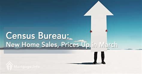 census bureau census bureau home sales prices up in march