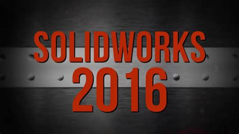 Top 10 Features In Solidworks 2016 Funnydogtv