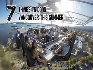 7 Things to do in Vancouver this summer: