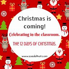 Celebrating Christmas In The Classroom The 12 Days Of Christmas  Zoë Did That