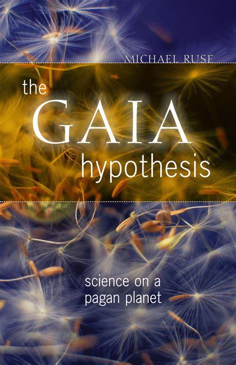 gaia hypothesis science pagan excerpt planet theory lovelock ruse biology press books michael james uchicago edu