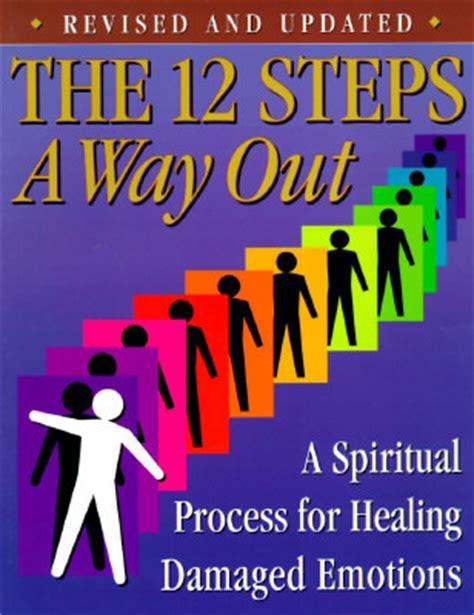 steps     spiritual process  healing damaged emotions  friends  recovery
