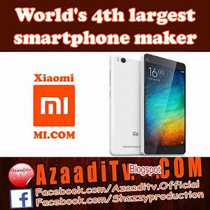 Xiaomi or MI Mobile - World's 4th Largest Smartphone Maker ...