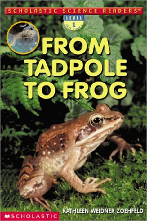tadpole  frog scholastic science readers level