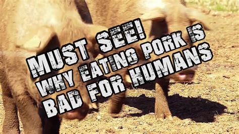 eat pork why bad eating humans must pig health shocking flesh wellness