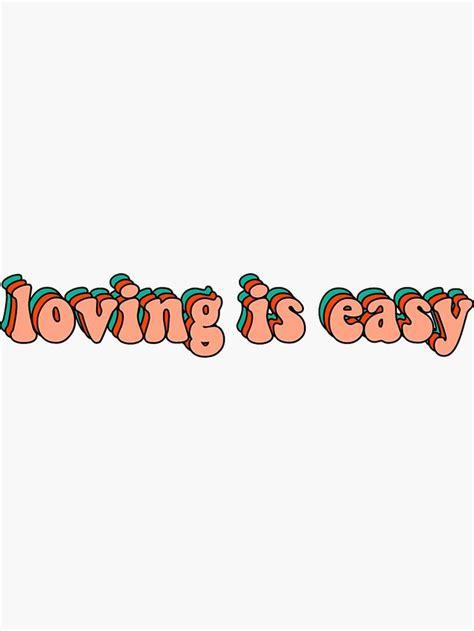loving is easy rex orange county Sticker by joelledepoto8 ...