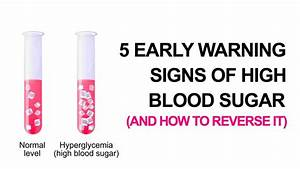 5 Early Warning Signs Of High Blood Sugar  And How To
