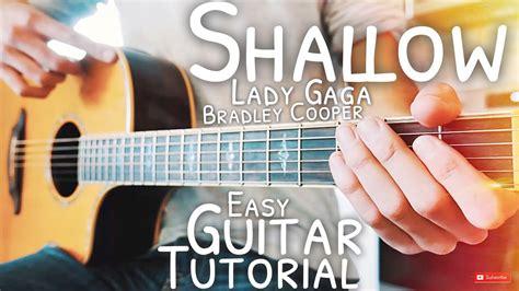 Shallow Lady Gaga Bradley Cooper Guitar Tutorial  Shallow Guitar  Guitar Lesson #567 Youtube