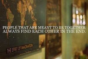 People that are meant to be together always find each ...