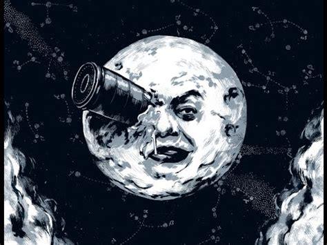 george melies el viaje ala luna viaje a la luna a trip to the moon le voyage dans la