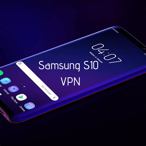 samsung galaxy s10 vpn setup for s10 s10 and s10e