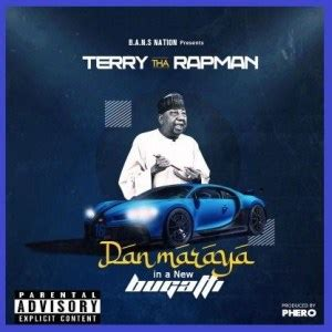 A song that stresses the importance of god more than worldly material things. Terry Tha Rapman - Dan Maraya In A New Bugatti mp3 download