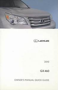 2010 Lexus Gx 460 Quick Reference Guide Manual