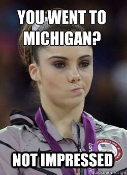 Funny Michigan Memes - not impressed you went to michigan misc quickmeme