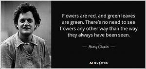 Harry Chapin qu... Harry Flowers Quotes