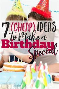 7 (Cheap!) Ideas to Make a Birthday Special Busy Budgeter