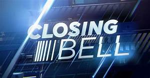 Closing Bell: Day Trading, Money Manager and Investor News ...