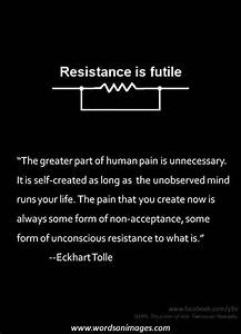 Resistance is f... Resistance Philosophy Quotes