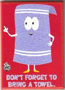 South Park Towelie DON 039 T Forget TO Bring A Towel ...