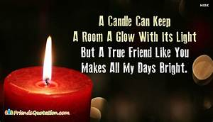 Good Light Scraps Love A Candle Can Keep A Room A Glow With Its Light But A True